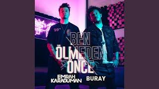 Ben Ölmeden Önce (feat. Buray)