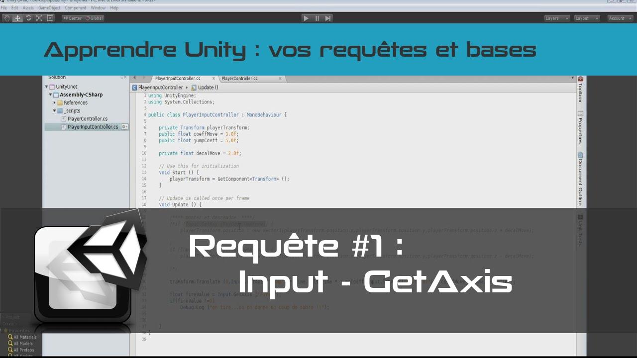 [Tuto FR Unity3D] Input clavier -  getAxes et getKeyDown - requête#1