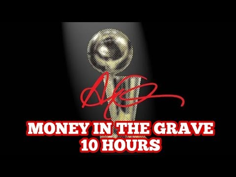 Drake - Money In The Grave (feat. Rick Ross) 10 HOURS
