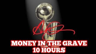 Drake   Money In The Grave (feat. Rick Ross) 10 HOURS