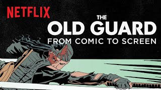 The Old Guard   From Comics to Screen   Netflix