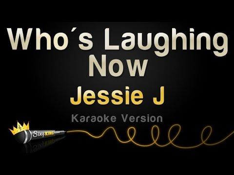 Jessie J - Who's Laughing Now (Karaoke Version)