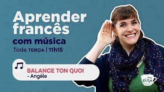 Aprender francês com a música Balance Ton Quoi da Angèle