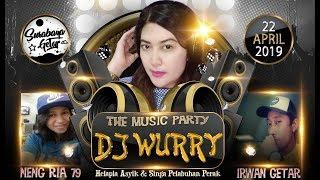 DJ WURRY Happy Party Helapia Asyik NENG RIA 79 & IRWAN GETAR Live Warehouse Surabaya Getar