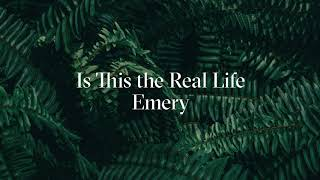 Emery - Is This The Real Life (Official Audio)
