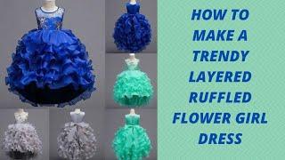 HOW TO MAKE A TRENDY LAYERED RUFFLED FLOWER GIRL DRESS
