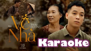 VỀ NHÀ - Karaoke - Thái Dương ( Beat Chuẩn có Bè)