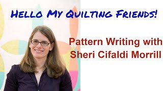 Quilt Pattern Writing with Sheri Cifaldi Morrill - Podcast Episode #21 with Leah Day
