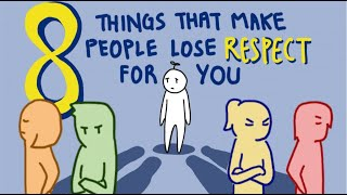 8 Things That Make People Lose Respect For You