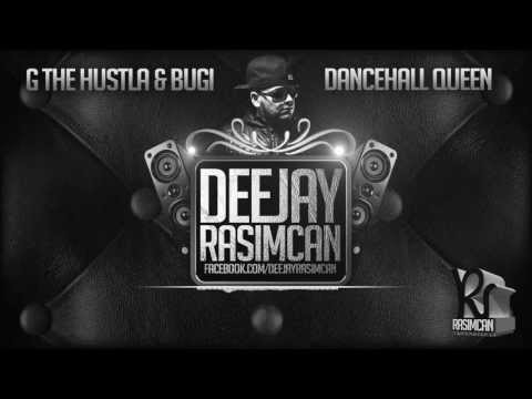 DJ Rasimcan Ft. G The Hustla & Bugi - Dancheall Queen