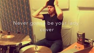 Never gonna be your lady - cover