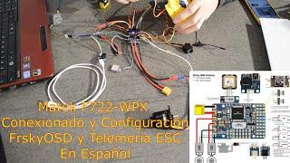 Matek F722-WPX Conexionado + Pixel OSD + Telemetría ESC - En Español