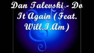 Dan Talevski - Do It Again (Feat. Will.I.Am)