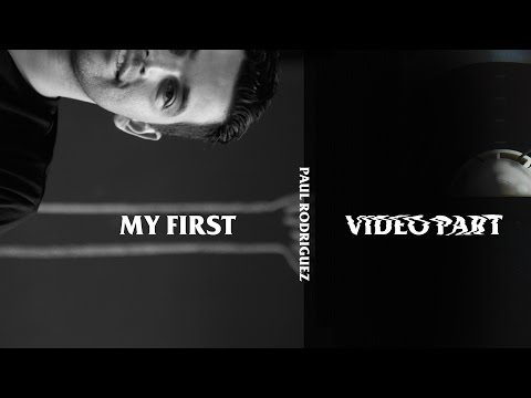 Paul Rodriguez - My First Video Part