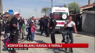 Konya'da husumetli kişiler arasında kavga: 6 yaralı