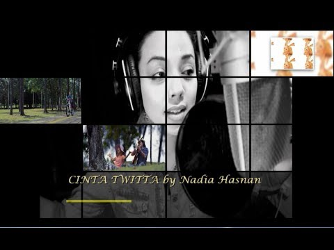 The Official Music Video - CINTA TWITTA by NADIA HASNAN (AF6)