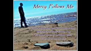 Mercy Follows Me - Poetry