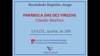 Parábola das Dez Virgens – Cláudio Munhoz – 13/01/2021