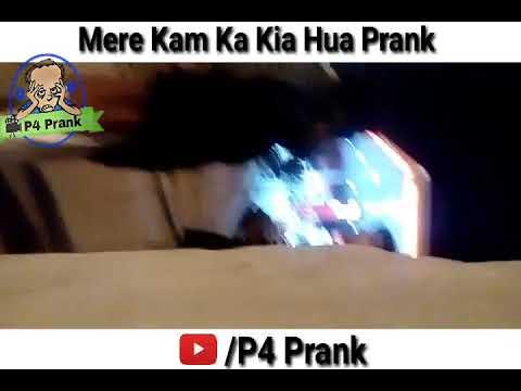 Mere Kam Ka Kia Hua Prank [] By Asad Sheikh [] P4 Prank [] 2017