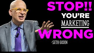 Seth Godin: Here's what you're getting WRONG with your marketing