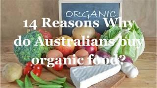 14 Reason Why do Australians buy organic food