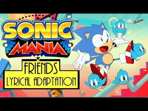 SONIC MANIA Opening - Friends by Hyper Potions (Lyrical Adaptation)