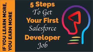 Get a Salesforce Developer Job in 5 Steps | For Freshers | For Admins | For Non-SFDC People