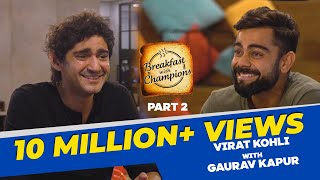 Virat Kohli On Social Media, Anushka Sharma, And Sachin Tendulkar | BwC S4E2 | Part 2