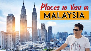 Which Places to Visit in Malaysia?