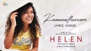 HELEN Malayalam Movie | Kaanaa Theeram Lyric Video | Anna Ben | Vineeth Sreenivasan | Shaan Rahman