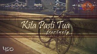KITA PASTI TUA - Fourtwnty | Unofficial Lyric Video