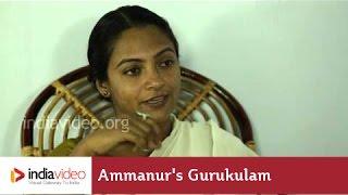 A day at Ammanur's Gurukulam