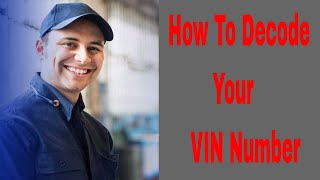 How To Decode Your VIN Number. VIN Number Decoder & Decoding