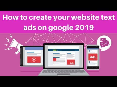 How to create your website text ads on google 2019