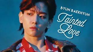 ⌲ tainted love.   byun baekhyun