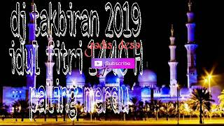 Dj takbiran full nonstop terbaru 2019