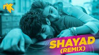 Shayad Dj Nyk Remix Arijit Singh Love Aaj Kal Kartik
