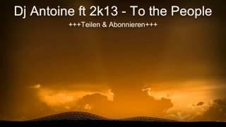 """To the People (DJ Antoine vs. Mad Mark 2k13 Radio Edit) [feat. fii]"" Fan-Video"