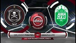 Absa Premiership 2019/2019 | Orlando Pirates Vs AmaZulu