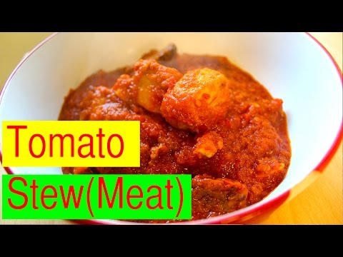 How To Make Tomato Stew |  Nigerian Meat Stew