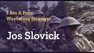 Jos Slovick - I Am a Poor Wayfaring Stranger