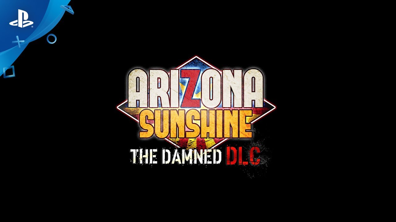 Arizona Sunshine – The Damned DLC sarà disponibile il 27 agosto: guardate il trailer di gioco