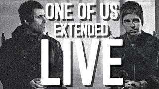 LIAM GALLAGHER - ONE OF US (EXTENDED LIVE)