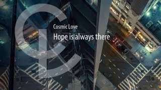 Cosmic Love - Hope is always there (аудио)