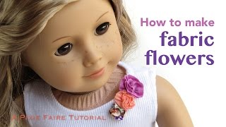 How To Make Fabric Flowers For 18 Inch Doll Clothes