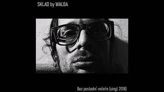 Video SKLAD by WALDA - Bez poslední večeře (singl 2018)