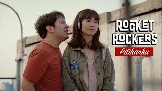 Rocket Rockers - Pilihanku (By Maliq & D'Essentials) Official Music Video