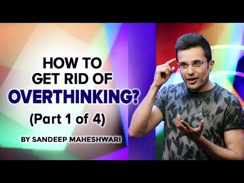 #2 How to get rid of Overthinking? By Sandeep Maheshwari I Hindi