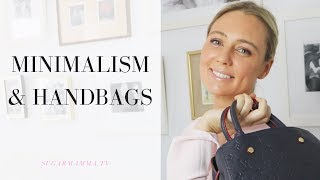 Minimalism & Handbags From A Minimalist Who Loves Luxury Designer Bags || SugarMamma.TV