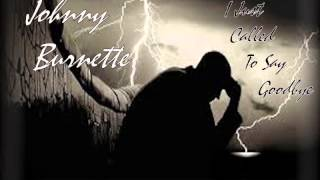 Johnny Burnette - I Just Called To Say Goodbye